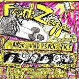 PLAYGROUND PSYCHOTICS by FRANK ZAPPA (1995-07-26)