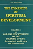 img - for The Dynamics of Spiritual Development: The Second Volume of Old and New Evidence on the Meaning of Life: The Mystical World-View and Inner Contest ... on the Meaning of Life, Volume 2) (v. 2) book / textbook / text book