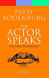 The Actor Speaks: Voice and the Performer (Performance Books)