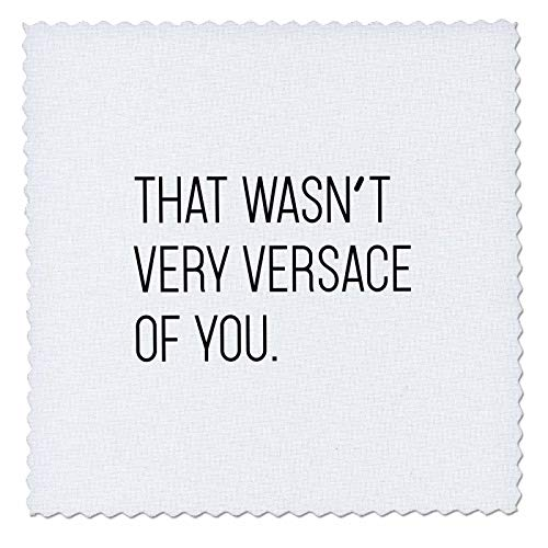 3dRose Tory Anne Collections Quotes - That Wasnt Very Versace of You - 8x8 inch Quilt Square (qs_288550_3)