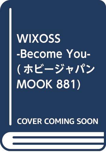 WIXOSS -Become You- (ホビージャパンMOOK 881)