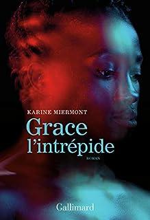 Grace l'intrépide, Miermont, Karine