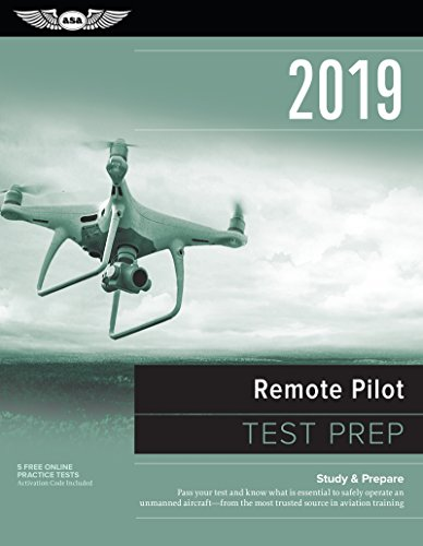 Remote Pilot Test Prep 2019: Study & Prepare: Pass your test and know what is essential to safely operate an unmanned aircraft – from the most trusted source in aviation training (Test Prep Series) (New York Times Guide To Essential Knowledge)