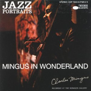 Jazz Portraits: Mingus in Wonderland by Blue Note Records