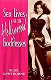 Sex Lives of the Hollywood Goddesses, Nigel Cawthorne, 1853752509