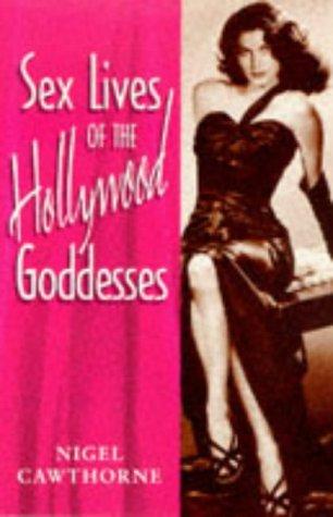 Sex Lives of the Hollywood Goddesses PDF