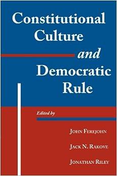 Book Constitutional Culture and Democratic Rule (Murphy Institute Studies in Political Economy)
