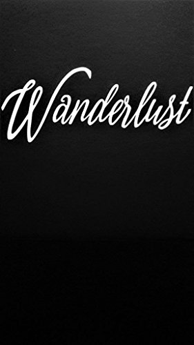 Wanderlust Travel Explore Adventure Vinyl Decal Sticker|WHIT