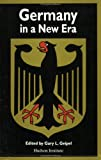 Germany in a New Era : Politics, Security, Economics, Gary L. Geipel, 1558130454