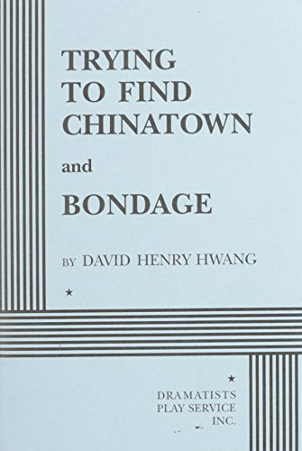 Trying to Find Chinatown and Bondage.