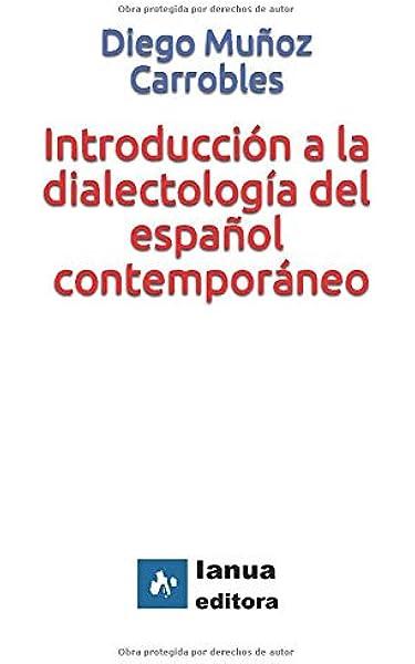 Introducción a la dialectología del español contemporáneo ...
