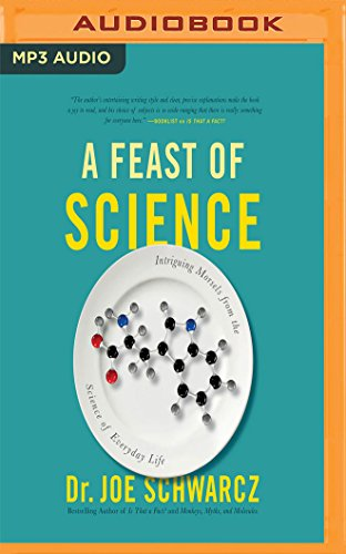 A Feast of Science: Intriguing Morsels from the Science of Everyday Life