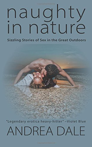 Download Naughty in Nature: Sizzling Stories of  Sex in the Great Outdoors PDF