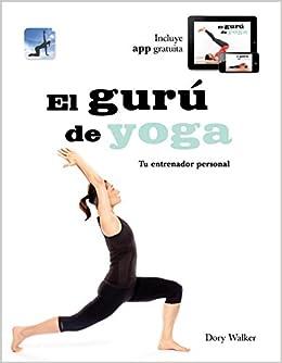 El guru de yoga / The yoga guru: Tu entrenador personal ...