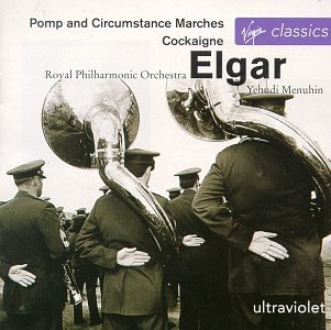 Elgar: Pomp and Circumstance Marches; Cockaigne Overture; Coronation March; Triumphal March from Caractacus