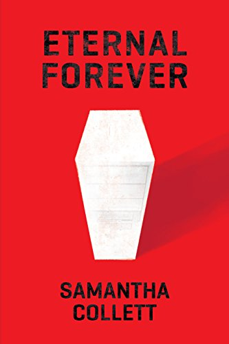 Eternal Forever: A genre-busting murder mystery and thrilling start-up adventure by [Collett, Samantha]