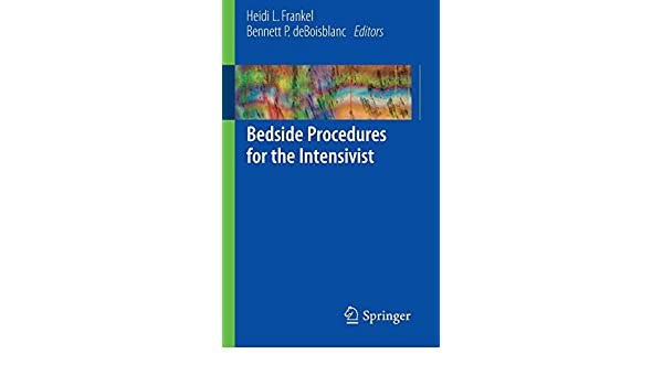 Bedside Procedures for the Intensivist: 9780387798295