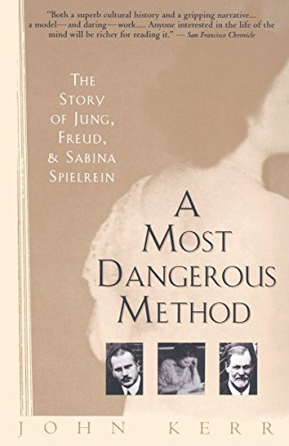 A Most Dangerous Method: The Story of Jung, Freud, and Sabina Spielrein