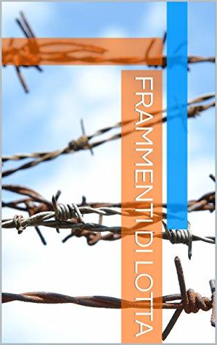 frammenti di lotta (Italian Edition)