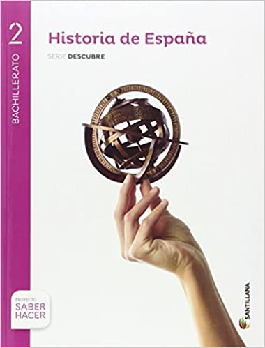 HISTORIA ESPAÑA MADRID SERIE DESCUBRE 2 BTO SABER HACER - 9788414101827: Amazon.es: Aa.Vv.: Libros