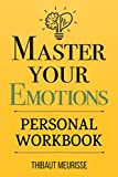 Master Your Emotions: A Practical Guide to Overcome
