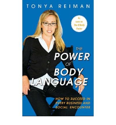 [(Power of Body Language: How to Succeed in Every Business and Social Encounter)] [Author: Tonya Reiman] published on (January, 2009) thumbnail