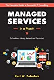 img - for Managed Services in a Month: Build a Successful, Modern Computer Consulting Business in 30Days book / textbook / text book