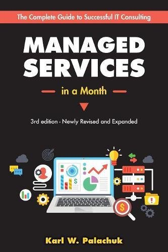 [Ebook] Managed Services in a Month: Build a Successful, Modern Computer Consulting Business in 30Days<br />K.I.N.D.L.E