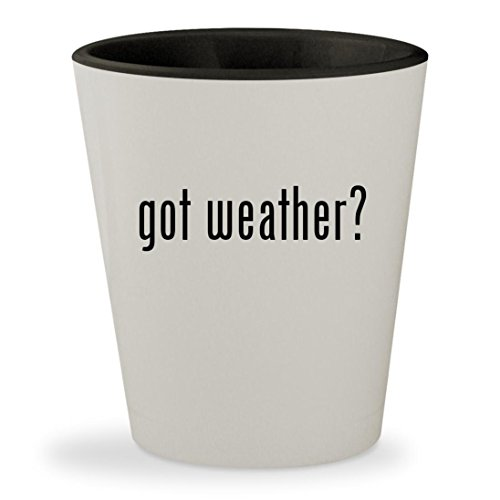 Got Weather    White Outer   Black Inner Ceramic 1 5Oz Shot Glass