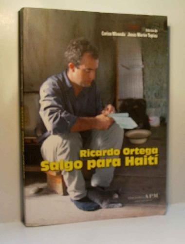 Ricardo Ortega : salgo para Haití (Spanish) Paperback – September 1, 2011