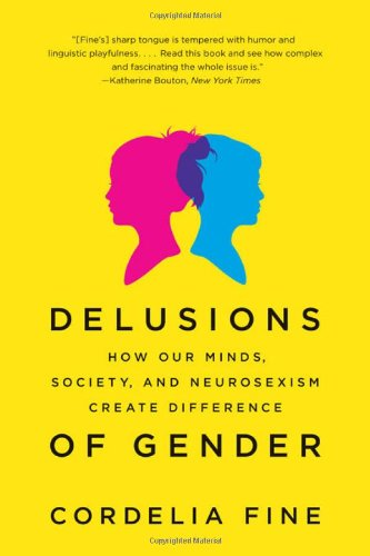 """Delusions of Gender - How Our Minds, Society, and Neurosexism Create Difference"" av Cordelia Fine"