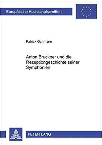 Book Anton Bruckner und die Rezeptionsgeschichte seiner Symphonien (Europäische Hochschulschriften / European University Studies / Publications Universitaires Européennes) (German Edition)