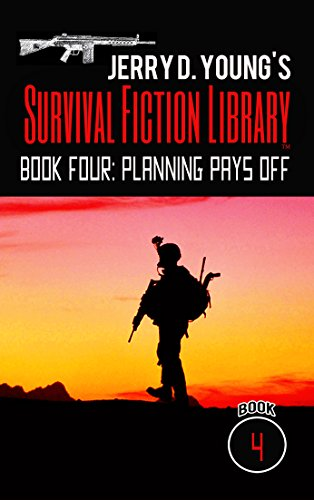 Jerry D. Young's Survival Fiction Library: Book Four: Planning Pays Off by [Young, Jerry D.]