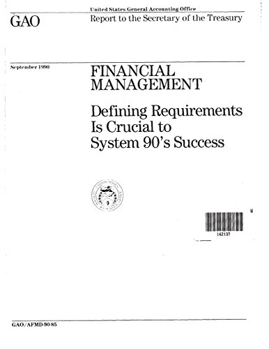 Financial Management: Defining Requirements Is Crucial to System 90's Success
