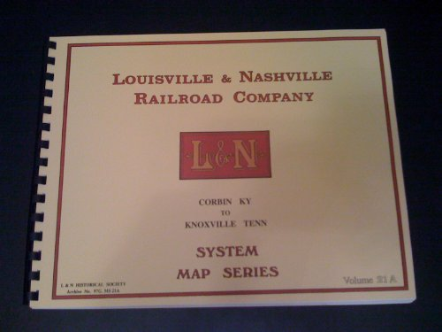 Louisville & Nashville Railroad Co. System Maps Corbin KY to Knoxville Tenn (Volume 21A)