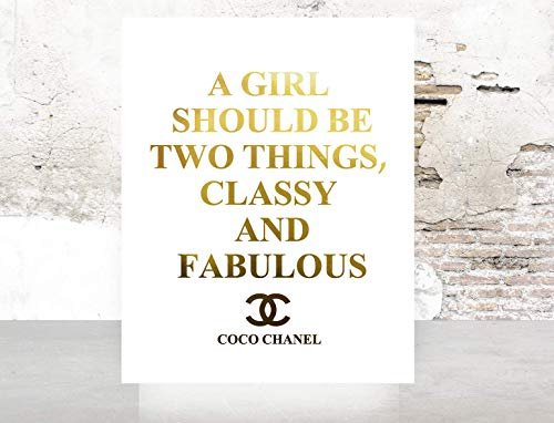 Glam Wall Decor A Girl Should Be Two Things Classy and Fabulous Gold Foil Typography Decor Print Wall Art Inspirational Motivation Quote poster 0483