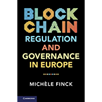 Blockchain Regulation and Governance in Europe (English Edition)