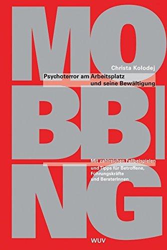 Mobbing. Psychoterror am Arbeitsplatz und seine Bewältigung. Mit zahlreichen Fallbeispielen