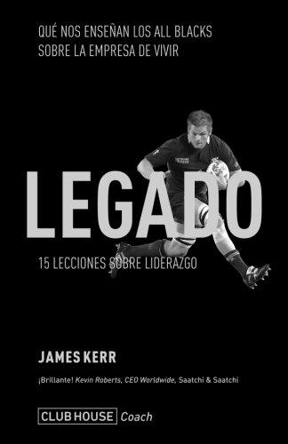 Legado: 15 Lecciones sobre liderazgo  [Kerr, James] (Tapa Blanda)