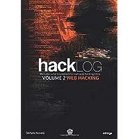 Hacklog Volume 2 Web Hacking - Edizione BW: Manuale sulla Sicurezza Informatica e Hacking Etico
