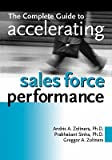 img - for The Complete Guide to Accelerating Sales Force Performance   [COMP GT ACCELERATING SALES FOR] [Paperback] book / textbook / text book