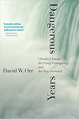 Dangerous years climate change the long emergency and the way dangerous years climate change the long emergency and the way forward david w orr 9780300222814 amazon books fandeluxe Choice Image