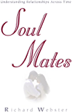 Soul Mates: Understanding Relationships Across Time