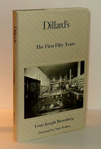 Dillards  The First Fifty Years  The University Of Arkansas Press Series In Business History