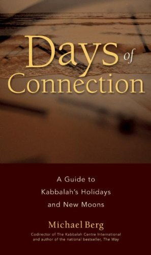 Days of Connection: A Guide to Kabbalah's Holidays and New Moons