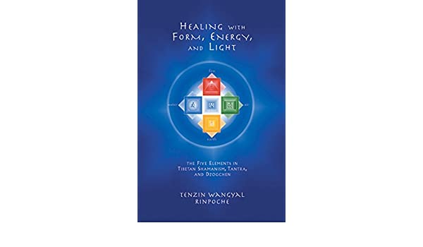 Healing with Form, Energy, and Light: The Five Elements in ...