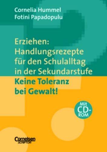 Erziehen: Handlungsrezepte für den Schulalltag in der Sekundarstufe: Keine Toleranz bei Gewalt!: Themenband mit CD-ROM