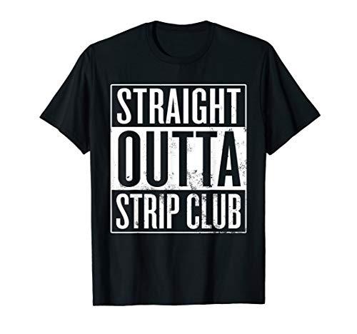 Straight Outta Strip Club, Stripper Exotic Dancer T-Shirt