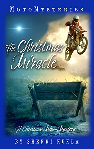 The Christmas Miracle: A Christmas Mini-Mystery (MotoMysteries) by [Kukla, Sherri]