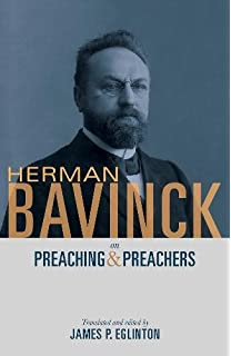 The philosophy of revelation herman bavinck 9780988125209 herman bavinck on preaching and preachers fandeluxe Gallery
